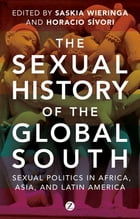 The Sexual History of the Global South: Sexual Politics in Africa, Asia and Latin America