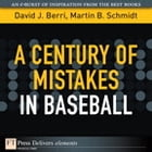 A Century of Mistakes in Baseball by Martin Schmidt