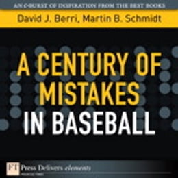 Book A Century of Mistakes in Baseball by Martin Schmidt