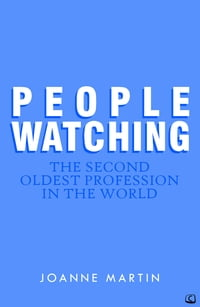 People Watching: The Second Oldest Profession
