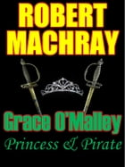 GRACE O'MALLEY: Princess and Pirate by Robert Machray