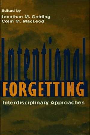 Intentional Forgetting Interdisciplinary Approaches