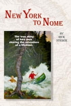 New York to Nome by Rick Steber