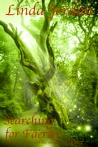 Searching for Faeries by Linda Jordan