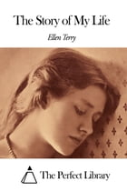 The Story of My Life by Ellen Terry