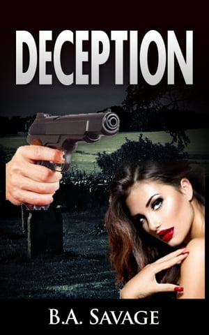 Deception (A Private Detective Mystery Series of crime mystery novels Book 4) by B.A. Savage