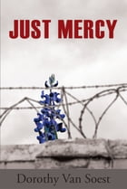 Just Mercy: A Novel by Dorothy Van Soest