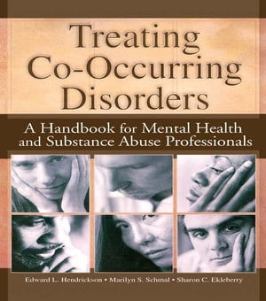 Treating Co-Occurring Disorders A Handbook for Mental Health and Substance Abuse Professionals