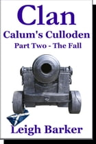 Calum's Culloden: (Clan) Season Finale - Part 2
