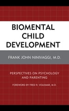 Biomental Child Development: Perspectives on Psychology and Parenting
