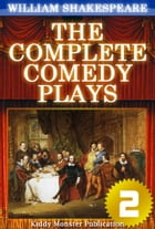 The Complete Comedy Plays of William Shakespeare V.2: With 30+ Original Illustrations,Summary and Free Audio Book Link by William Shakespeare