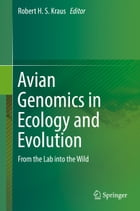 Avian Genomics in Ecology and Evolution: From the Lab into the Wild