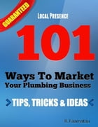 101 Ways to Market Your Plumbing Business by R. Faamatau