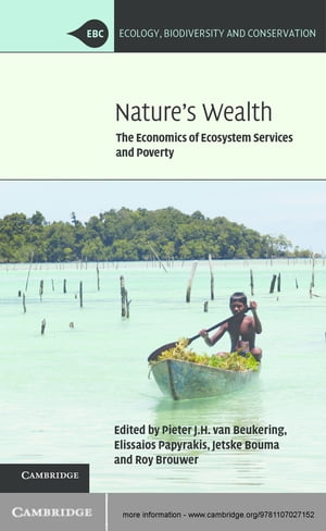 Nature's Wealth The Economics of Ecosystem Services and Poverty