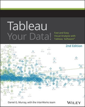 Tableau Your Data! Fast and Easy Visual Analysis with Tableau Software