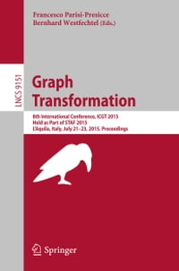 Graph Transformation: 8th International Conference, ICGT 2015, Held as Part of STAF 2015, L'Aquila…