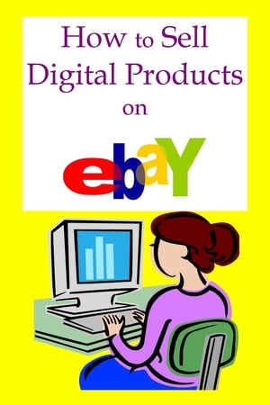 How to Sell Digital Products on Ebay by Robert George
