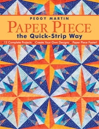 Paper Piece The Quick Strip Way: 12 Complete Projects - Create Your Own Designs - Paper Piece…