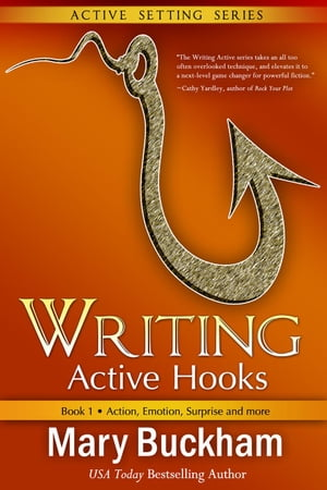 Writing Active Hooks Book 1: Action,  Emotion,  Surprise and More Writing Active Hooks,  #1