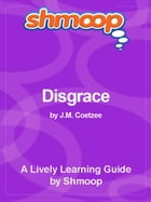 Shmoop Literature Guide: Disgrace by Shmoop
