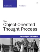 The Object-Oriented Thought Process by Matt Weisfeld