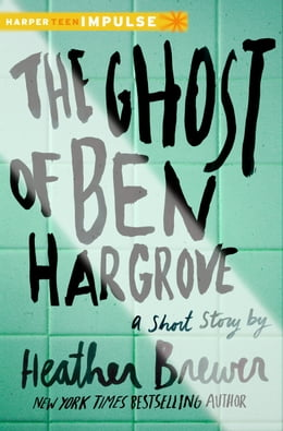 Book The Ghost of Ben Hargrove: A Short Story by Heather Brewer