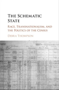 The Schematic State: Race, Transnationalism, and the Politics of the Census
