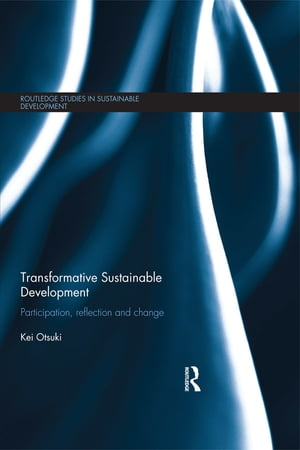 Transformative Sustainable Development Participation,  reflection and change