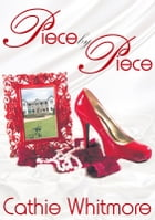 Piece by Piece by Cathie Whitmore