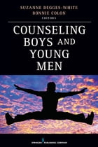 Counseling Boys and Young Men by Bonnie Colon, LMHC, NCC, NCSC