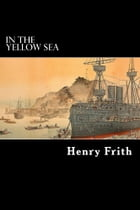 In The Yellow Sea by Henry Frith