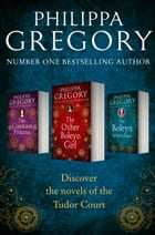 Philippa Gregory 3-Book Tudor Collection 1: The Constant Princess, The Other Boleyn Girl, The Boleyn Inheritance by Philippa Gregory