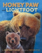 Honey Paw and Lightfoot by Jonathan London
