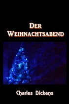 Der Weihnachtsabend by Charles Dickens
