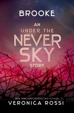 Book Brooke: An Under the Never Sky Story by Veronica Rossi