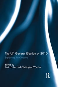 The UK General Election of 2010: Explaining the Outcome