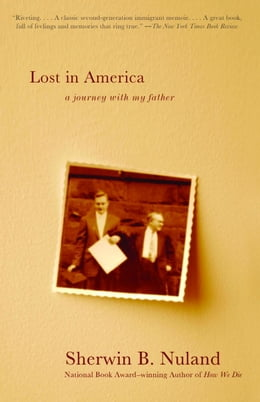 Book Lost in America: A Journey with My Father by Sherwin B. Nuland