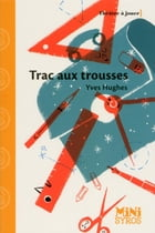 Trac aux trousses by Yves Hughes