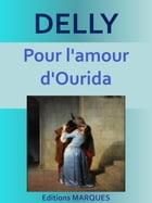 Pour l'amour d'Ourida: Texte intégral by DELLY