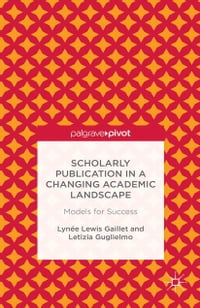 Scholarly Publication in a Changing Academic Landscape: Models for Success