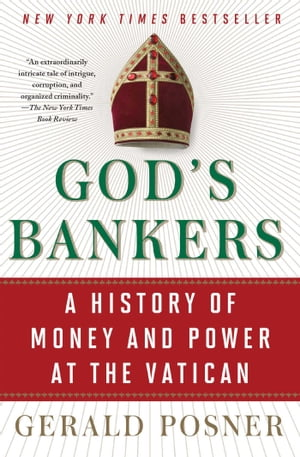 God's Bankers A History of Money and Power at the Vatican
