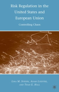 Risk Regulation in the United States and European Union: Controlling Chaos