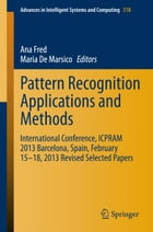 Pattern Recognition Applications and Methods: International Conference, ICPRAM 2013 Barcelona…