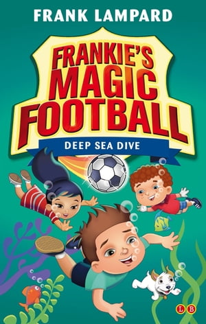 Frankie's Magic Football: Deep Sea Dive Book 15