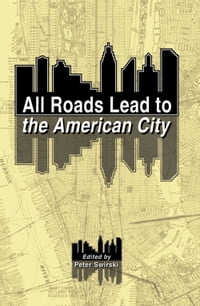 All Roads Lead to the American City