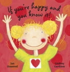 If You Are Happy And You Know It! by Jan Ormerod