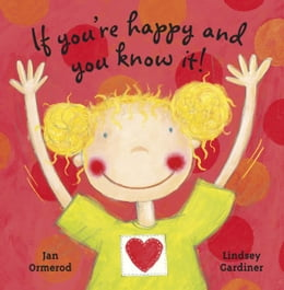 Book If You Are Happy And You Know It! by Jan Ormerod