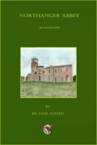 Northanger Abbey (illustrated) by Jane Austen