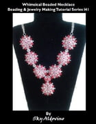 Whimsical Beaded Necklace Beading & Jewelry Making Tutorial Series I41 by Sky Aldovino
