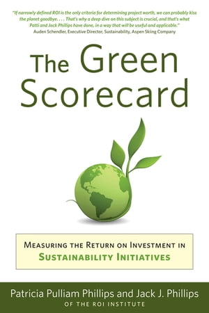 Green Scorecard Measuring the Return on Investment in Sustainability Initiatives